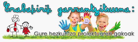 Erabakirik garrantzitsuena: Gure hezkuntza proiektuaren gakoak.